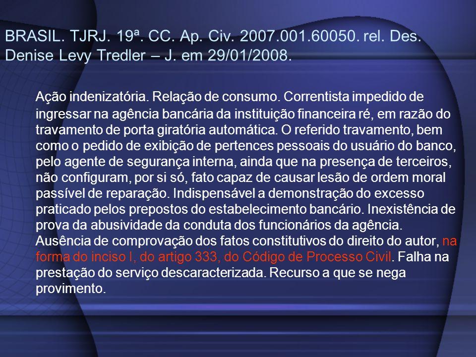 BRASIL. TJRJ. 19ª. CC. Ap. Civ. 2007. 001. 60050. rel. Des
