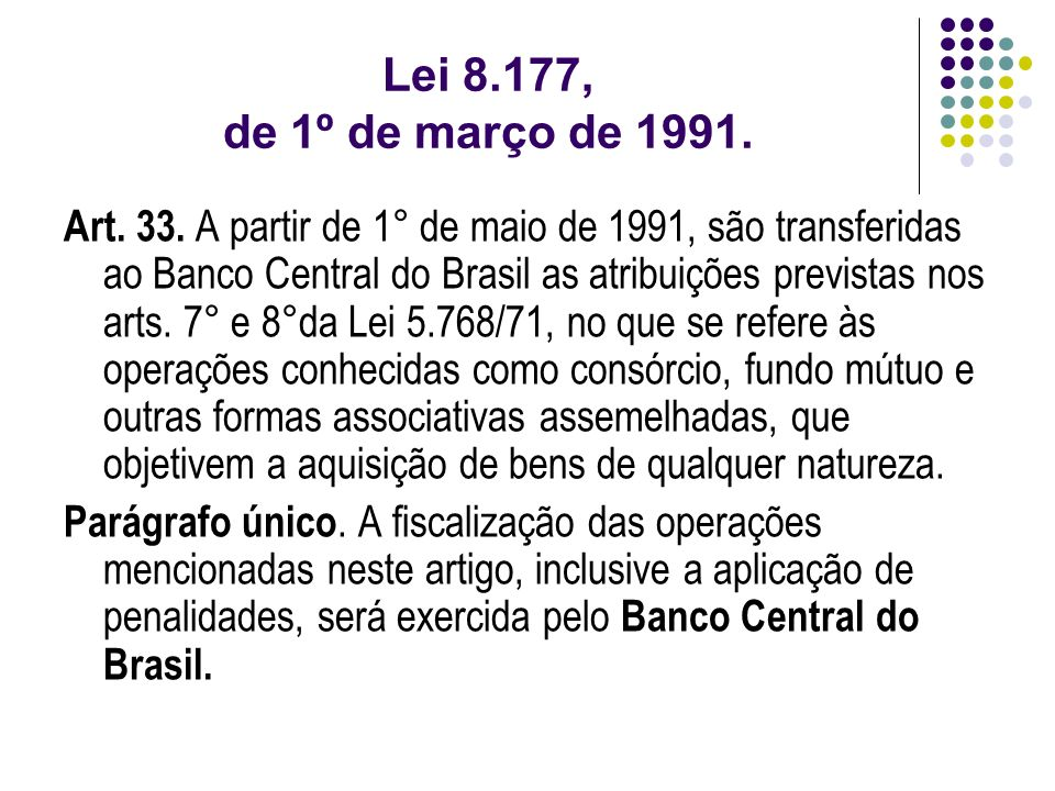 Lei 8.177, de 1º de março de 1991.