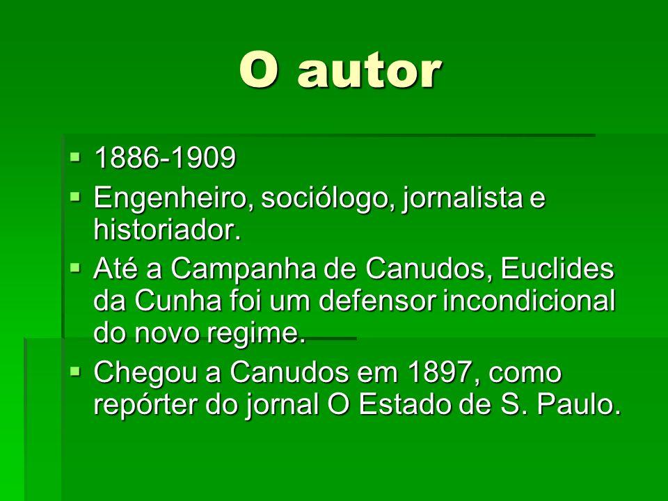 O autor 1886-1909 Engenheiro, sociólogo, jornalista e historiador.