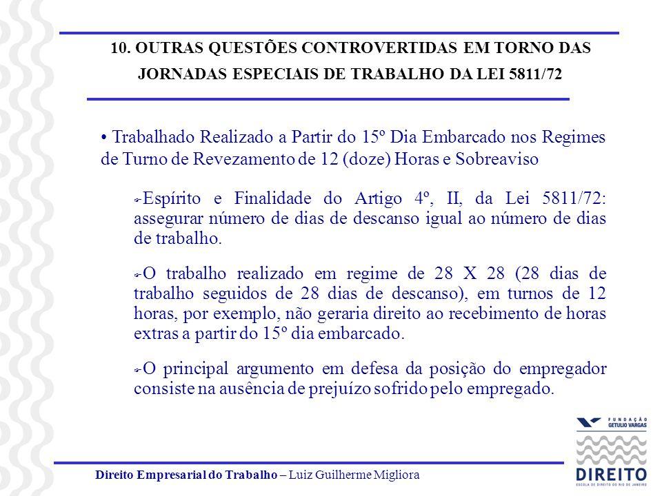 10. OUTRAS QUESTÕES CONTROVERTIDAS EM TORNO DAS JORNADAS ESPECIAIS DE TRABALHO DA LEI 5811/72