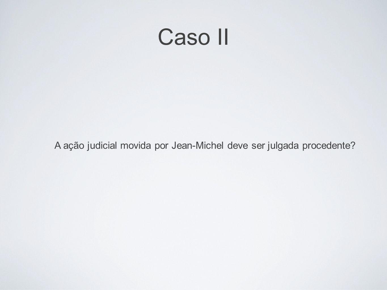 Caso IIvícios redibitórios (ocultos) vícios do negócio jurídico. - consentimento. - sociais.