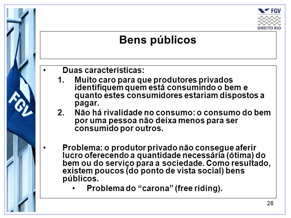 Bens públicos Duas características: