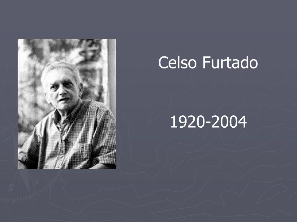 Celso Furtado 1920-2004