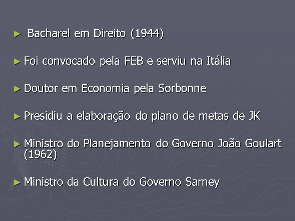 Bacharel em Direito (1944) Foi convocado pela FEB e serviu na Itália. Doutor em Economia pela Sorbonne.
