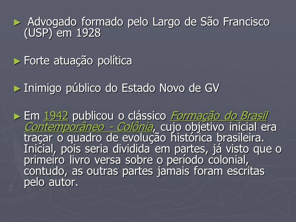 Advogado formado pelo Largo de São Francisco (USP) em 1928