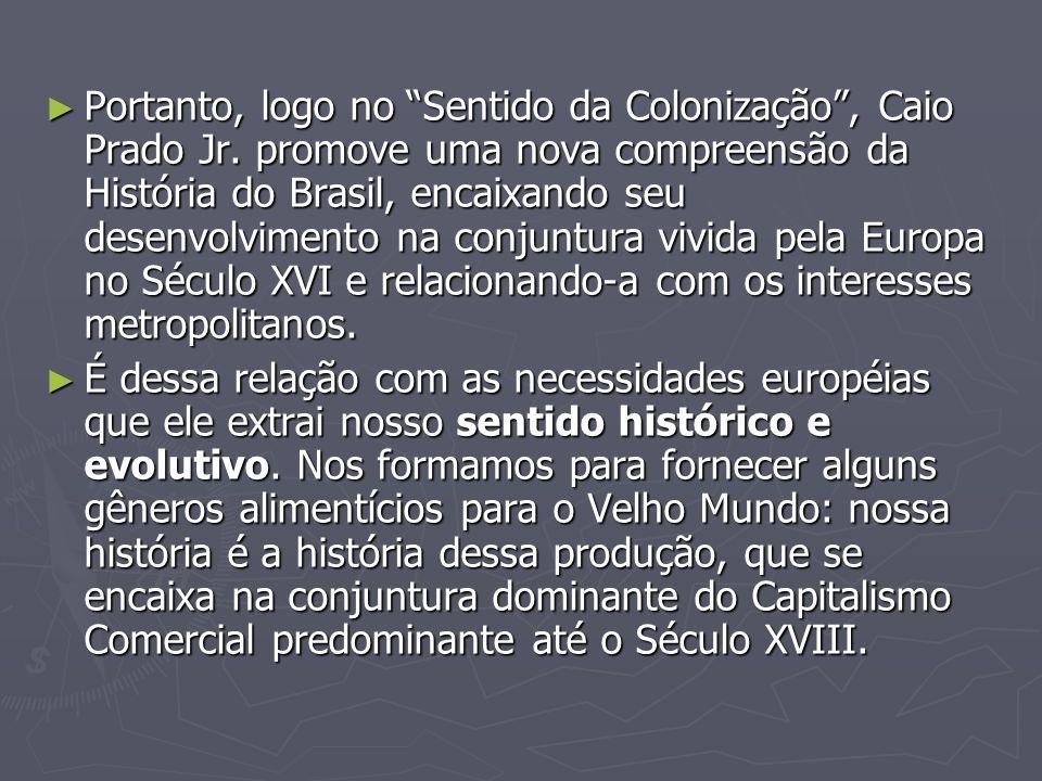 Portanto, logo no Sentido da Colonização , Caio Prado Jr