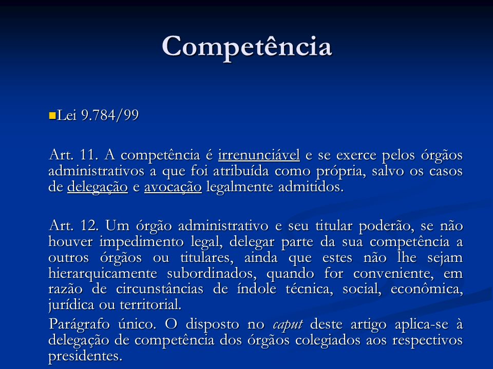 CompetênciaLei 9.784/99.