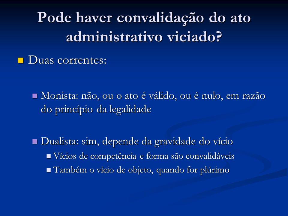 Pode haver convalidação do ato administrativo viciado