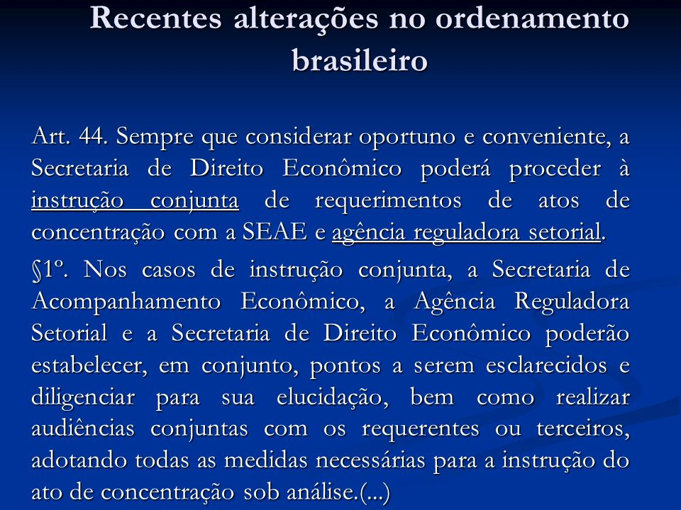 Recentes alterações no ordenamento brasileiro