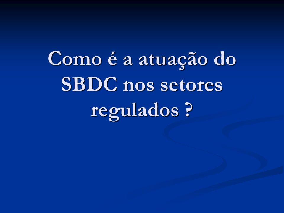 Como é a atuação do SBDC nos setores regulados