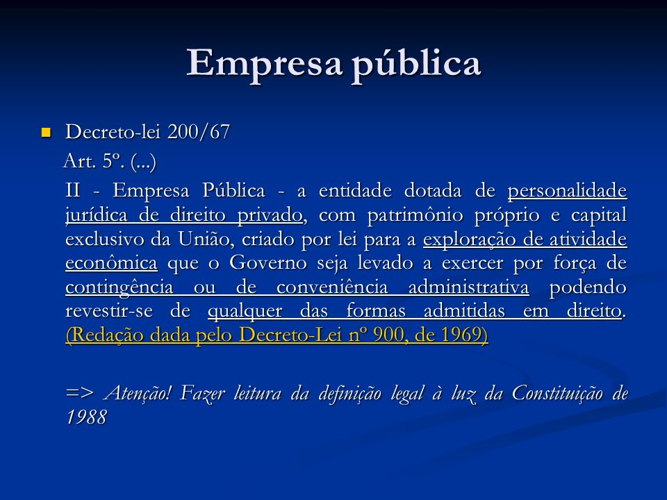 Empresa pública Decreto-lei 200/67 Art. 5º. (...)