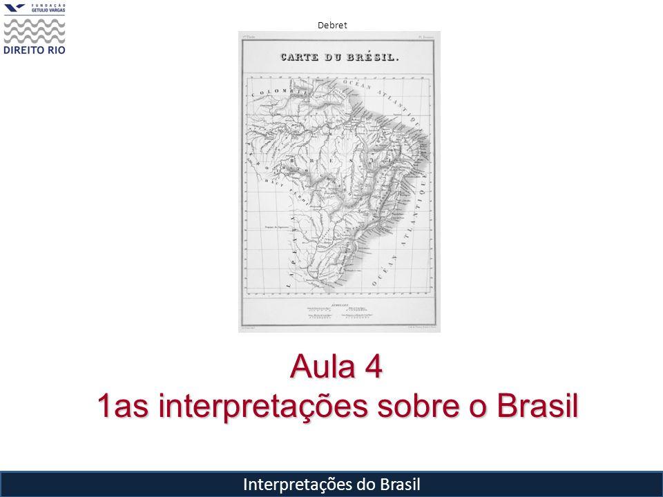 Aula 4 1as interpretações sobre o Brasil