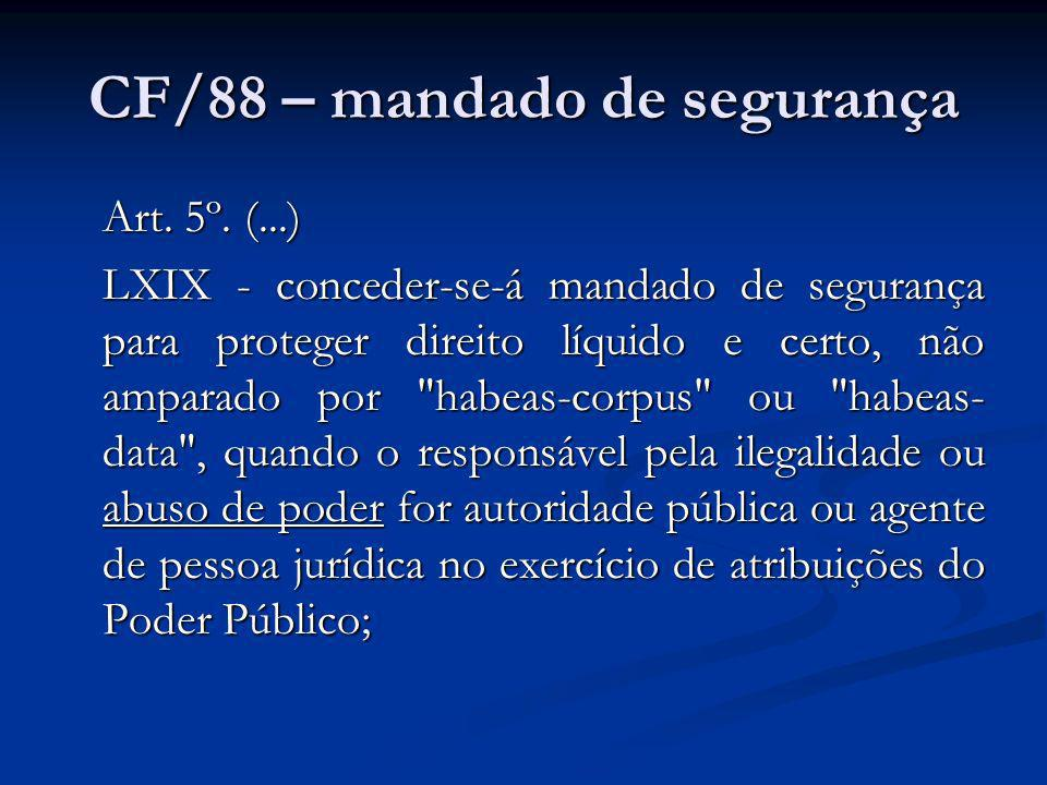 CF/88 – mandado de segurança