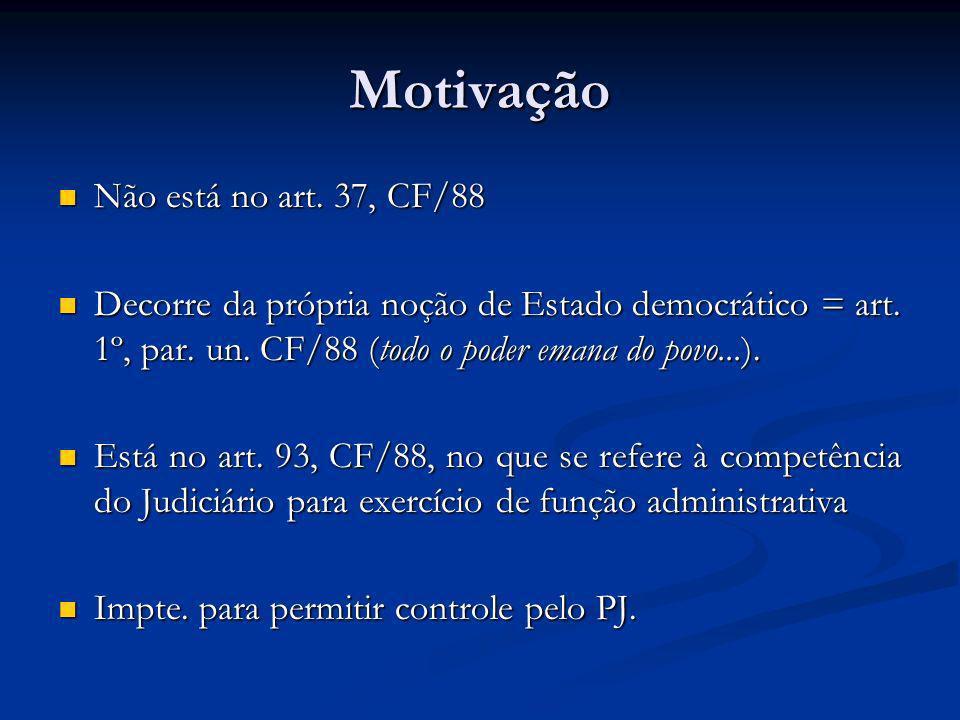 Motivação Não está no art. 37, CF/88