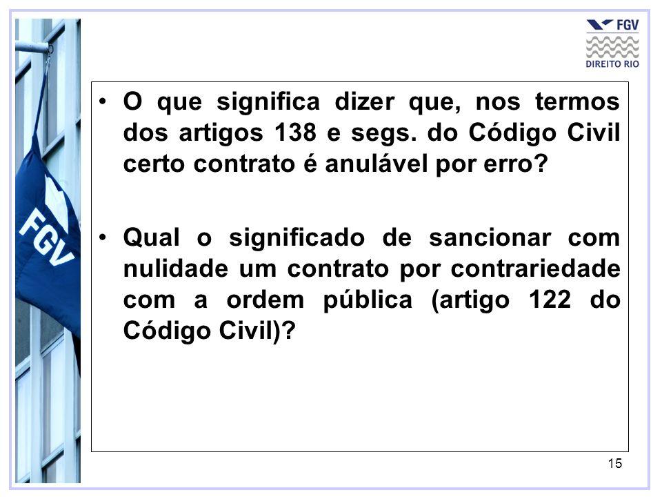 O que significa dizer que, nos termos dos artigos 138 e segs