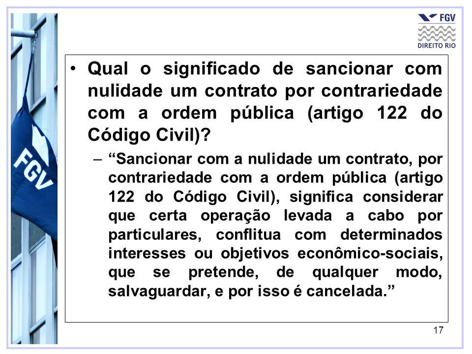Qual o significado de sancionar com nulidade um contrato por contrariedade com a ordem pública (artigo 122 do Código Civil)