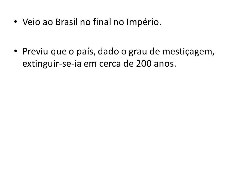 Veio ao Brasil no final no Império.