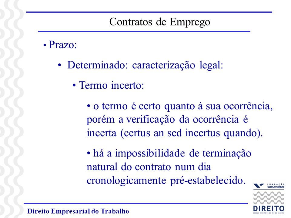 Determinado: caracterização legal: Termo incerto:
