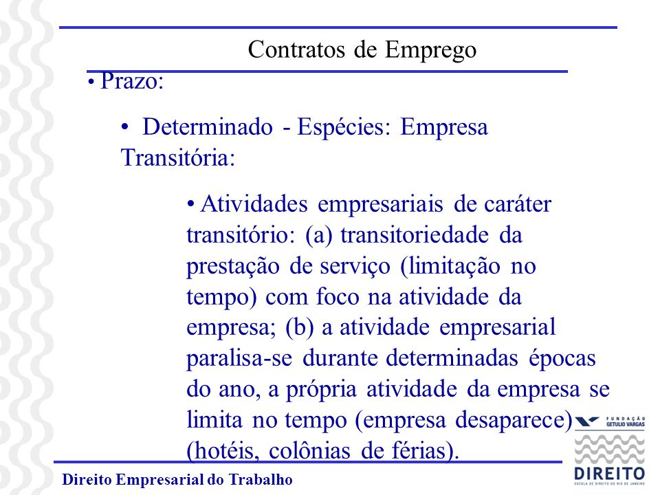Determinado - Espécies: Empresa Transitória: