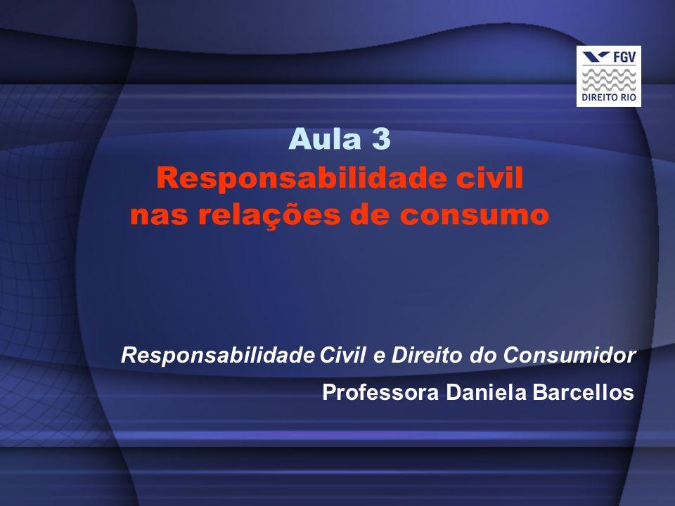 Aula 3 Responsabilidade civil nas relações de consumo