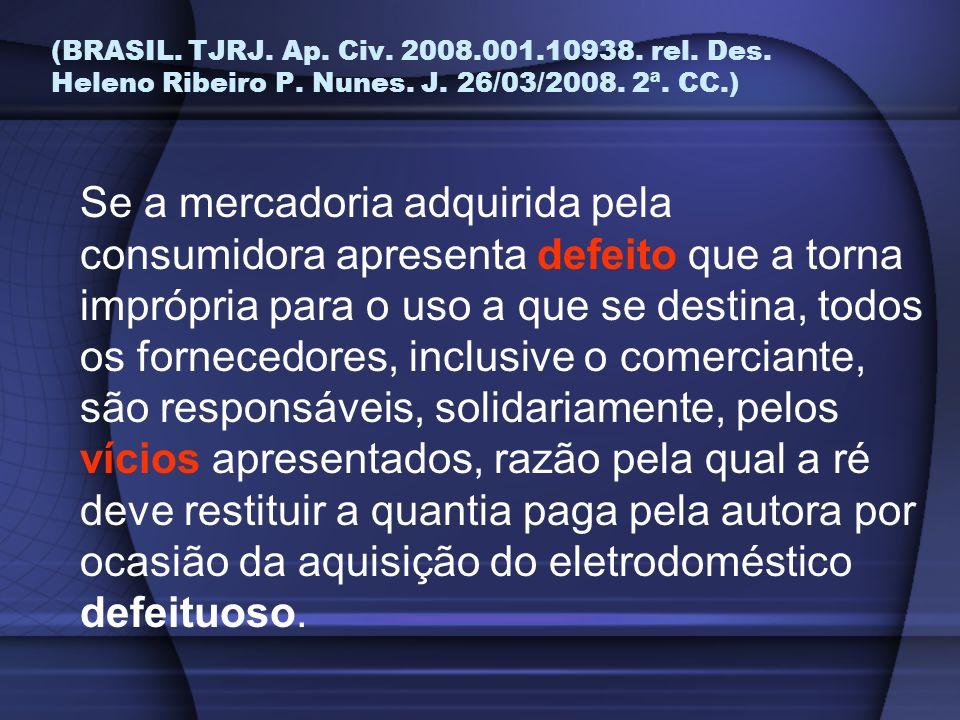 (BRASIL. TJRJ. Ap. Civ. 2008. 001. 10938. rel. Des. Heleno Ribeiro P