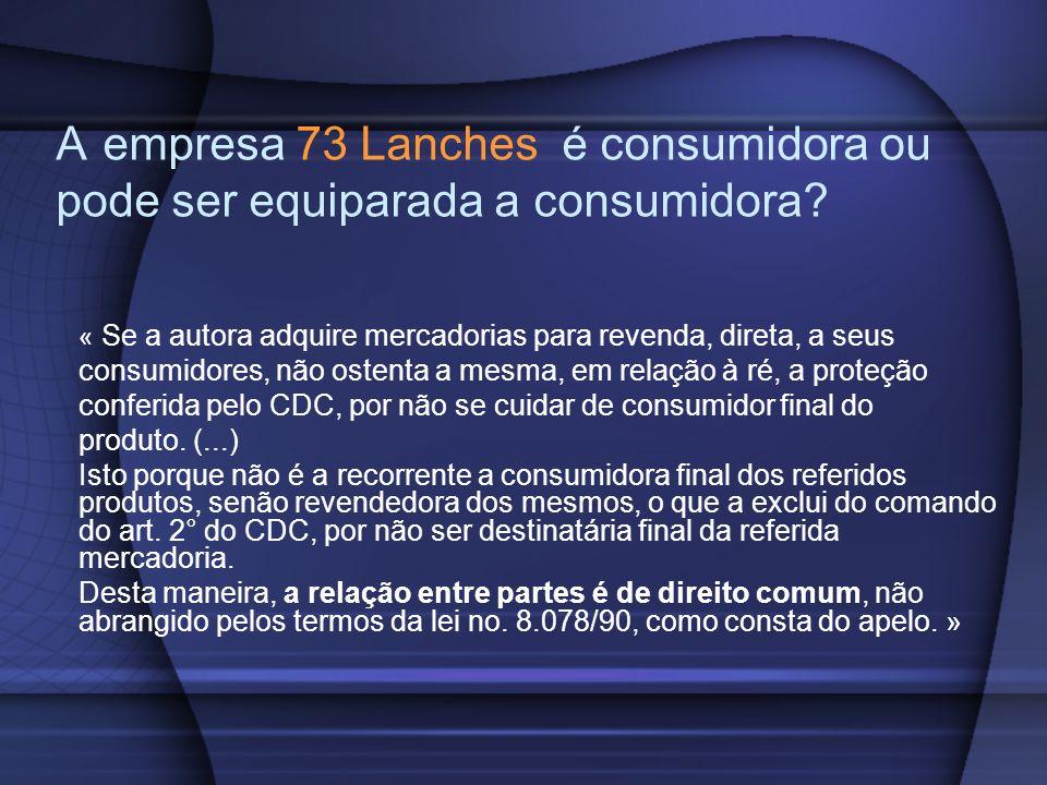 A empresa 73 Lanches é consumidora ou pode ser equiparada a consumidora