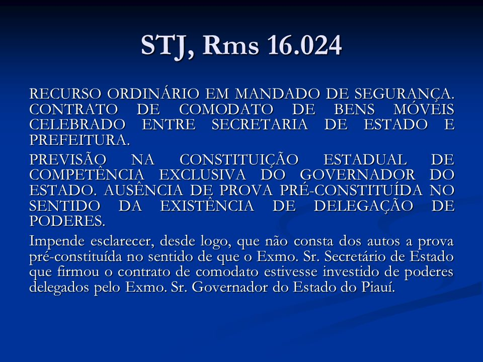 STJ, Rms 16.024RECURSO ORDINÁRIO EM MANDADO DE SEGURANÇA. CONTRATO DE COMODATO DE BENS MÓVEIS CELEBRADO ENTRE SECRETARIA DE ESTADO E PREFEITURA.