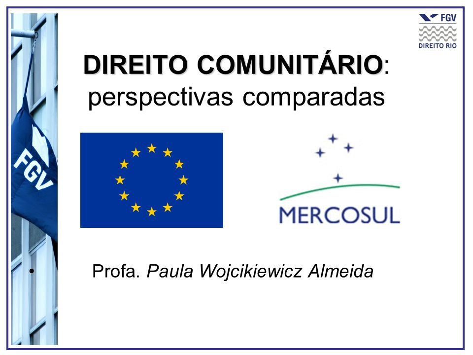 DIREITO COMUNITÁRIO: perspectivas comparadas