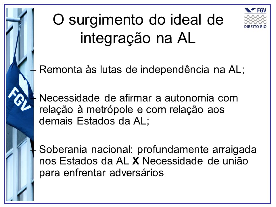 O surgimento do ideal de integração na AL
