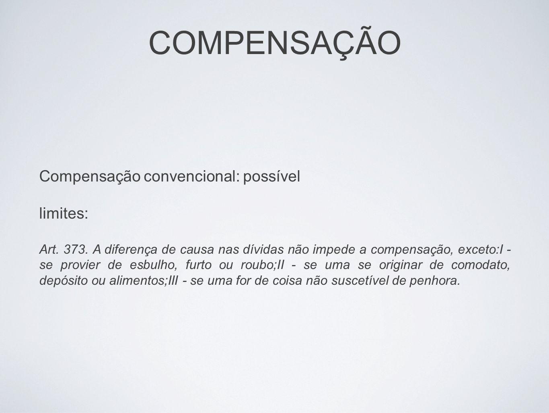 COMPENSAÇÃO Compensação convencional: possível limites: