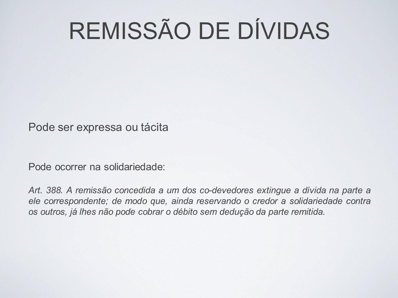 REMISSÃO DE DÍVIDAS Pode ser expressa ou tácita