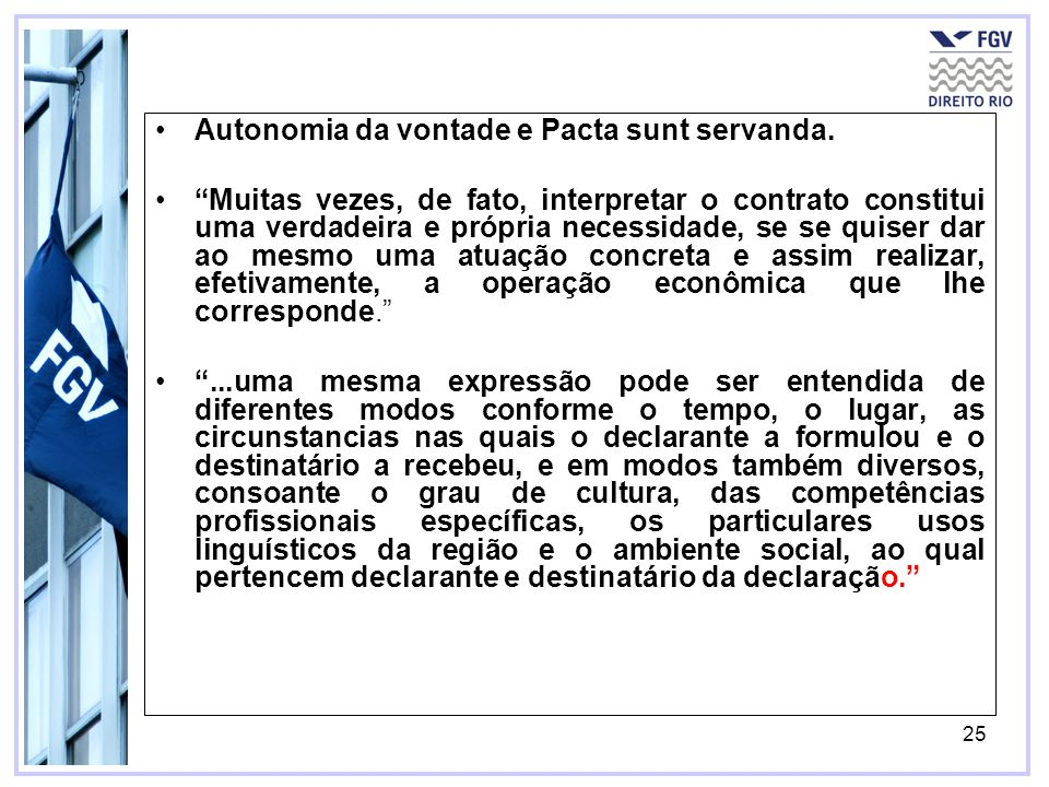 Autonomia da vontade e Pacta sunt servanda.