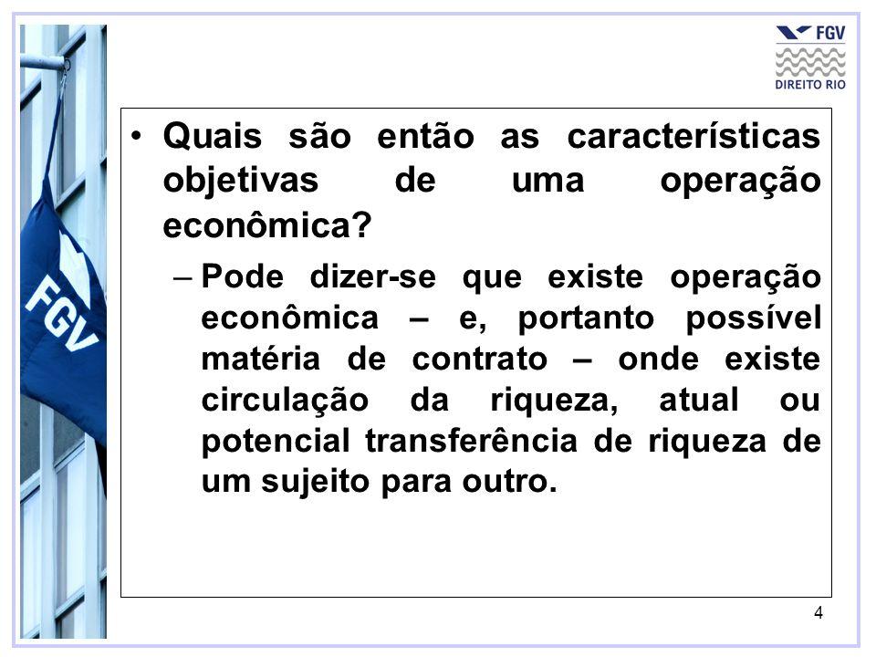 Quais são então as características objetivas de uma operação econômica