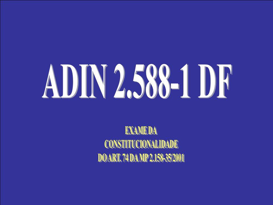 ADIN 2.588-1 DF EXAME DA CONSTITUCIONALIDADE