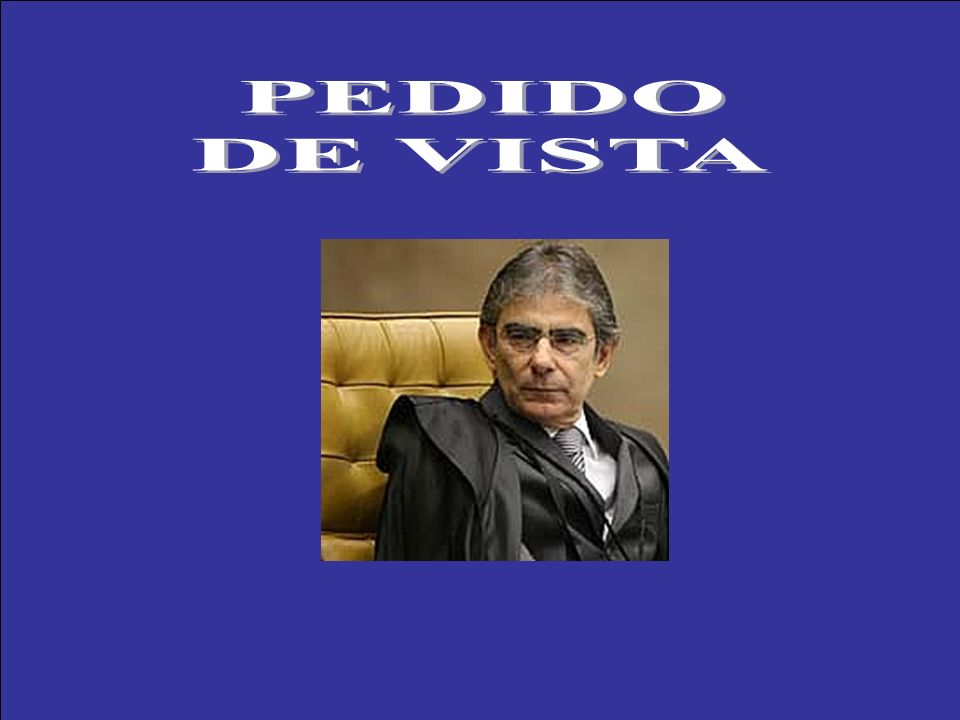 PEDIDO DE VISTA