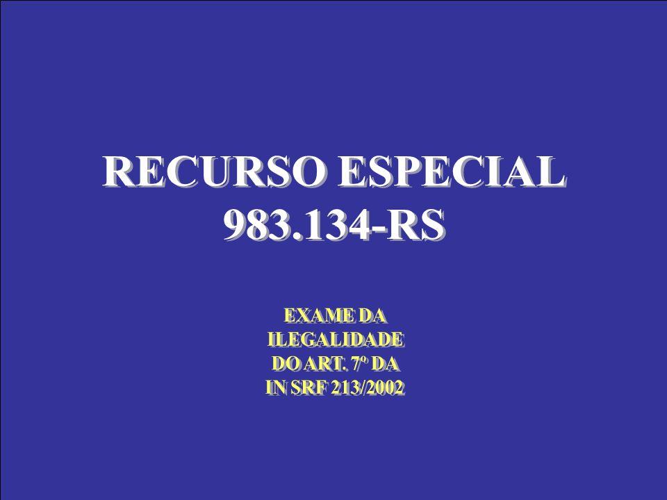 RECURSO ESPECIAL 983.134-RS EXAME DA ILEGALIDADE DO ART. 7º DA