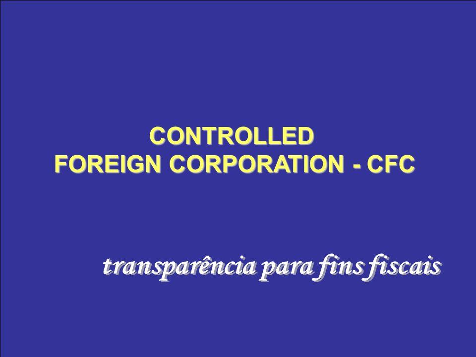 FOREIGN CORPORATION - CFC transparência para fins fiscais
