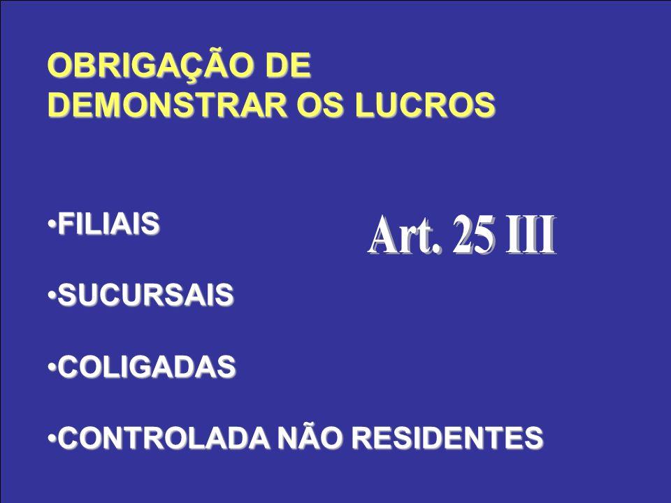 OBRIGAÇÃO DE DEMONSTRAR OS LUCROS Art. 25 III FILIAIS SUCURSAIS