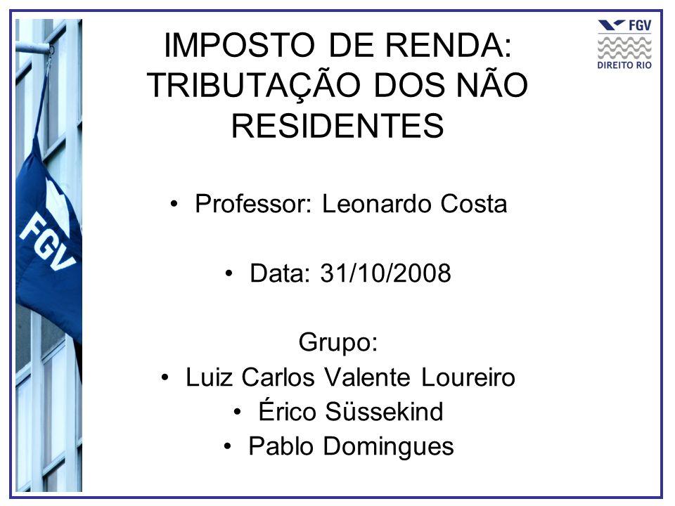 IMPOSTO DE RENDA: TRIBUTAÇÃO DOS NÃO RESIDENTES