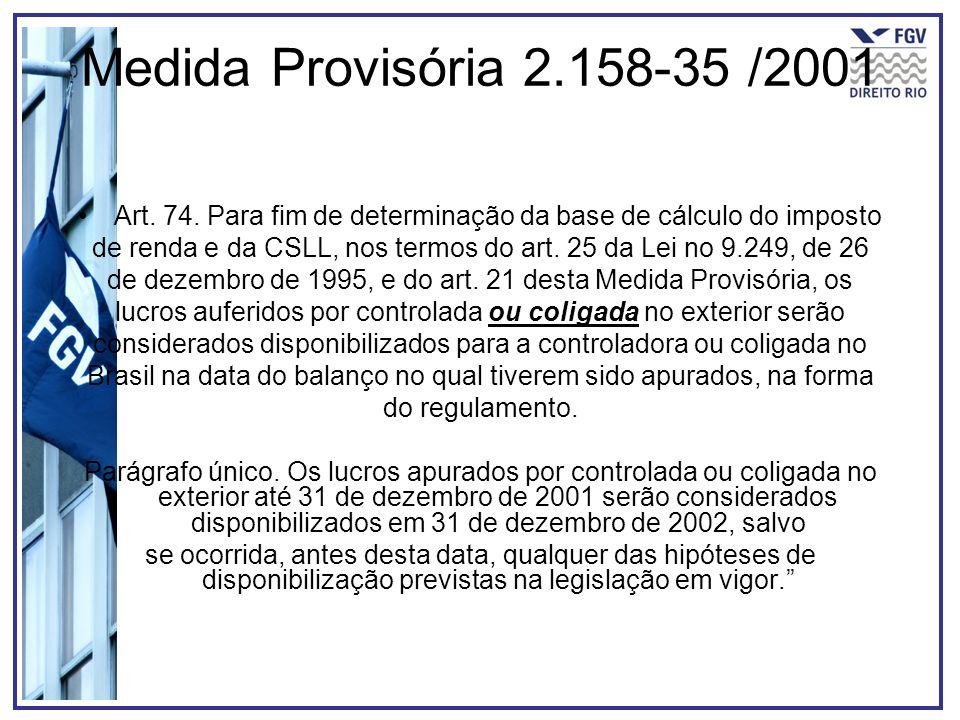 Medida Provisória 2.158-35 /2001 Art. 74. Para fim de determinação da base de cálculo do imposto.