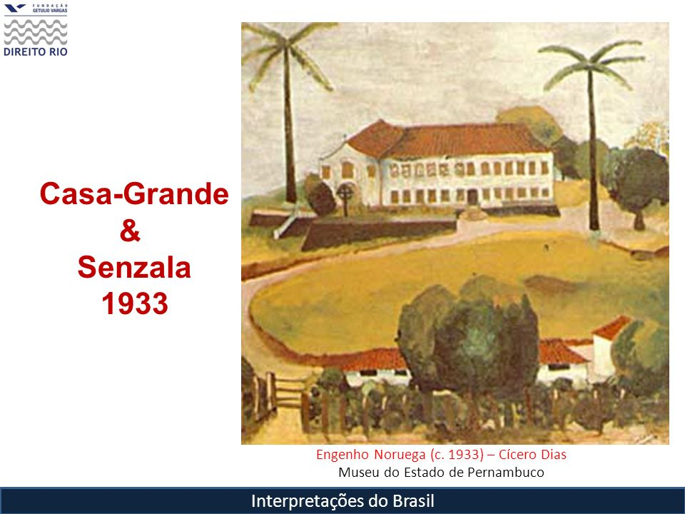 Casa-Grande & Senzala 1933 Interpretações do Brasil