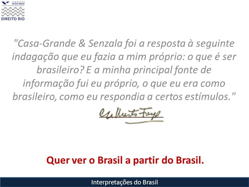 Quer ver o Brasil a partir do Brasil.