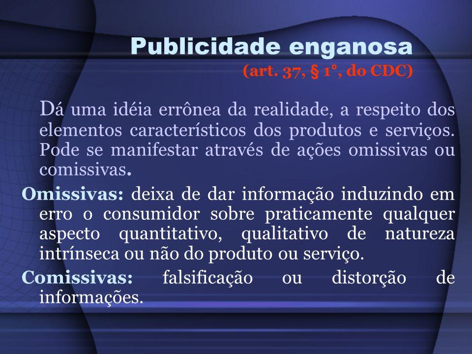 Publicidade enganosa (art. 37, § 1°, do CDC)