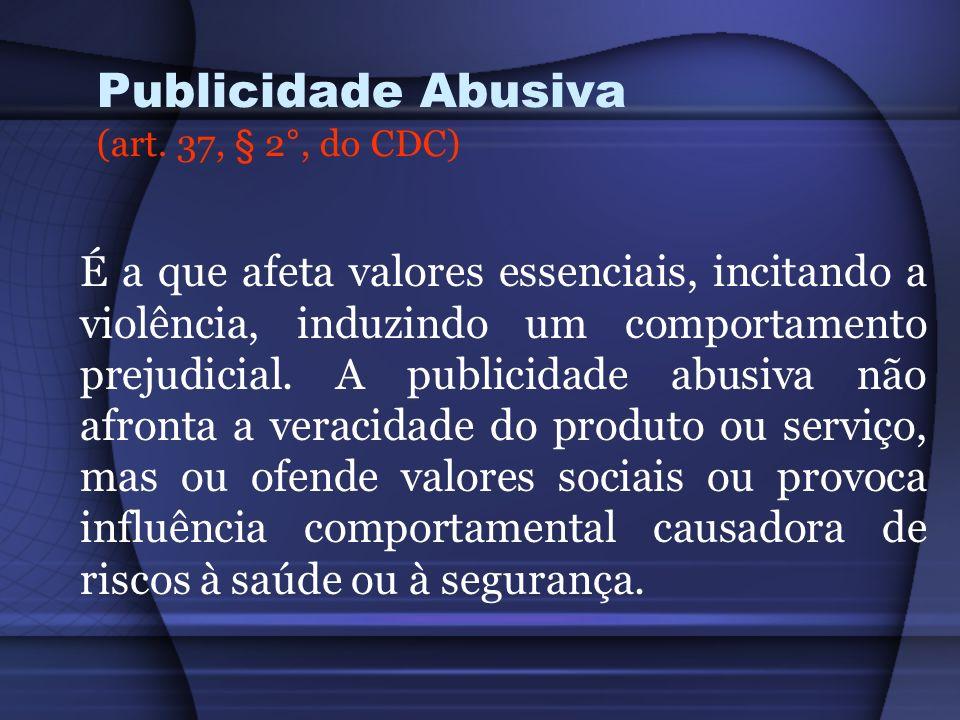 Publicidade Abusiva (art. 37, § 2°, do CDC)