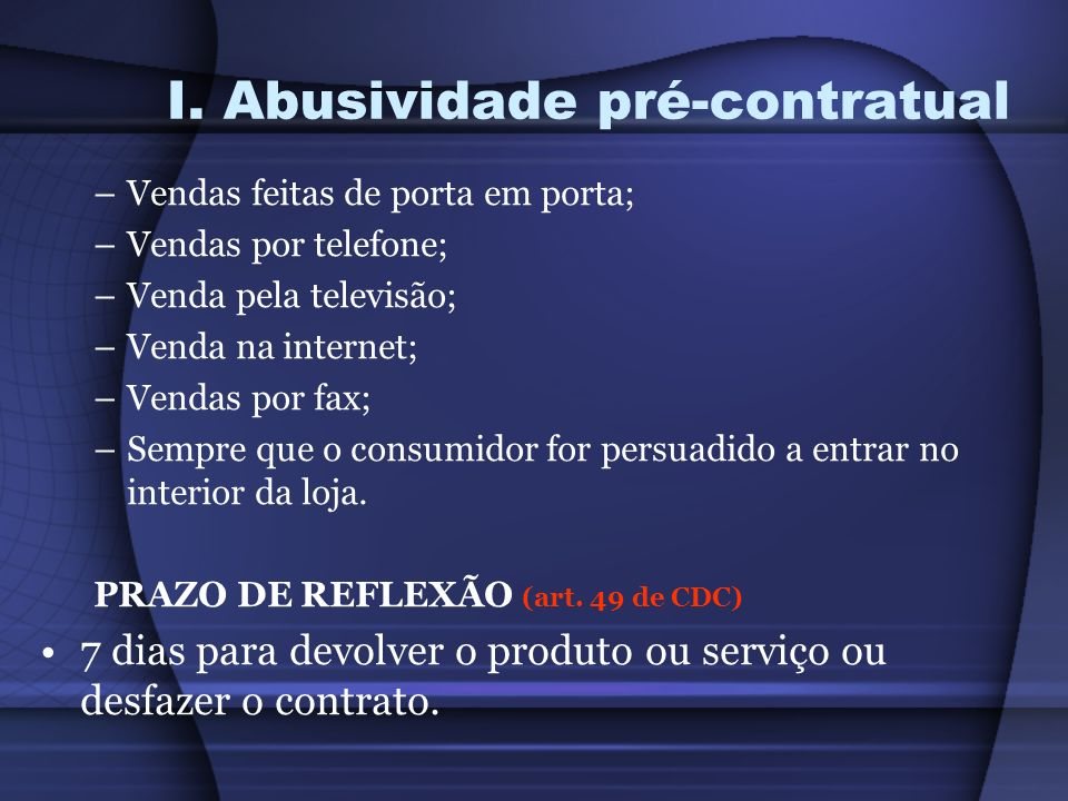 I. Abusividade pré-contratual
