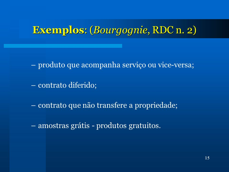 Exemplos: (Bourgognie, RDC n. 2)
