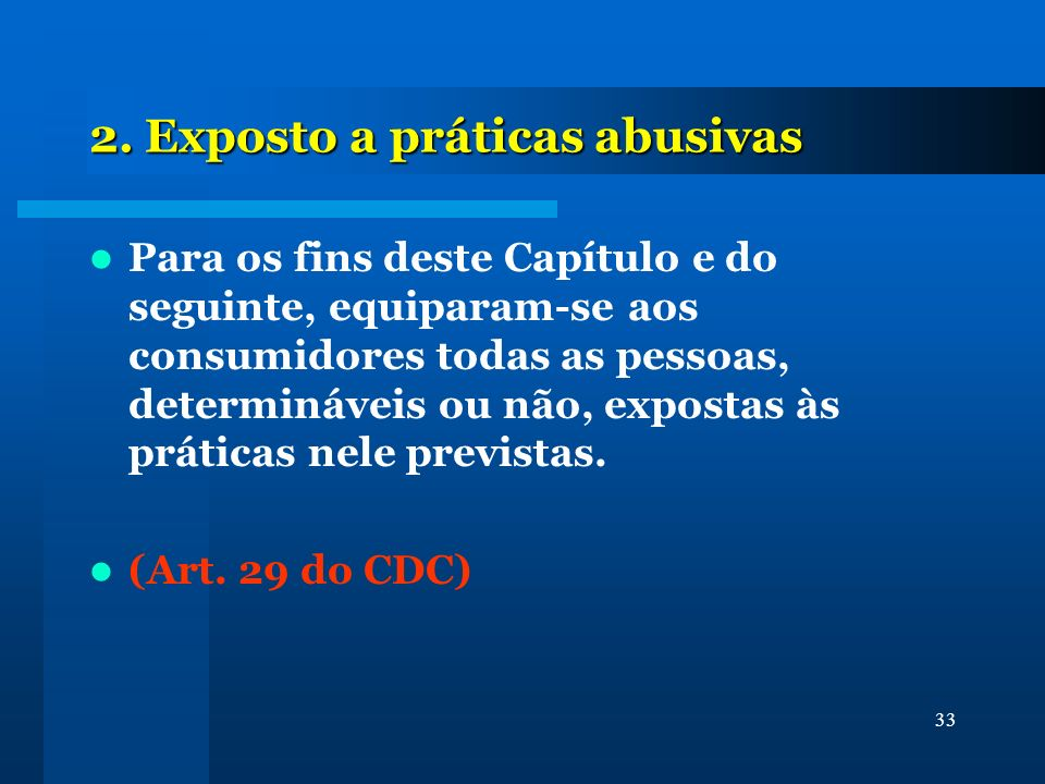 2. Exposto a práticas abusivas