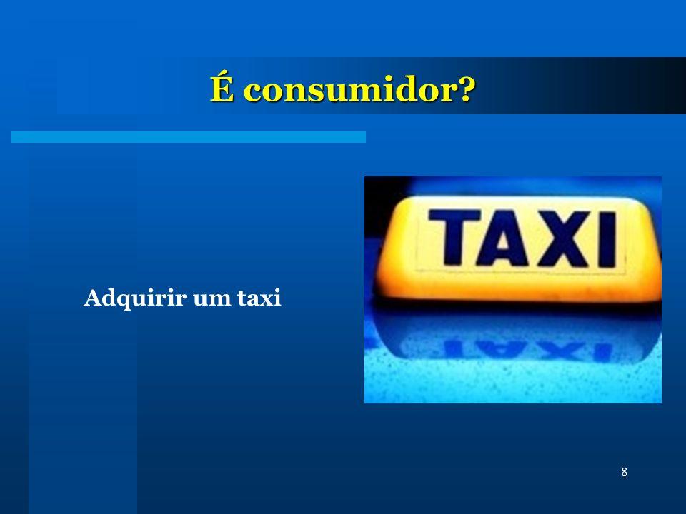 É consumidor Adquirir um taxi