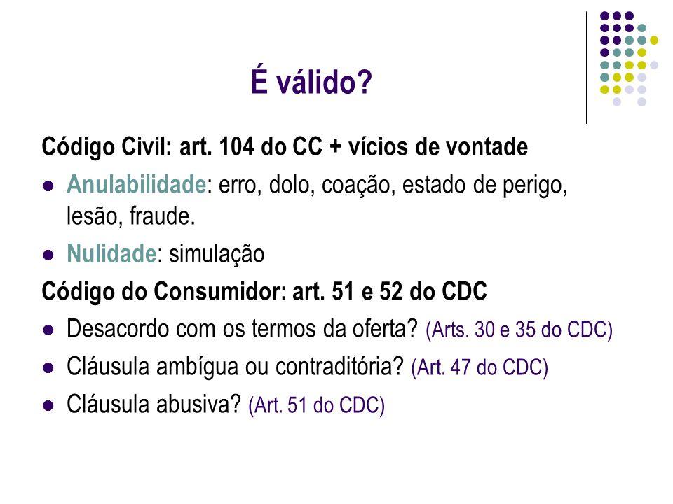 É válido Código Civil: art. 104 do CC + vícios de vontade