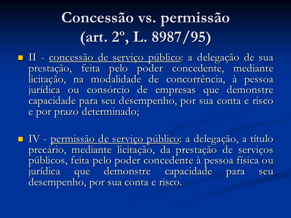 Concessão vs. permissão (art. 2º, L. 8987/95)